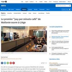 """Le premier """"pay per minute café"""" de Wallonie ouvre à Liège"""