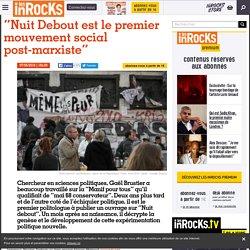 """""""Nuit Debout est le premier mouvement social post-marxiste"""""""