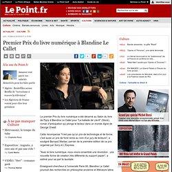 Premier Prix du livre numérique à Blandine Le Callet, actualité Culture : Le Point