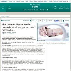 «Le premier lien entre le prématuré et ses parents est primordial»