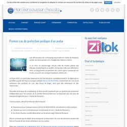 Premier cas de protection juridique d'un avatar