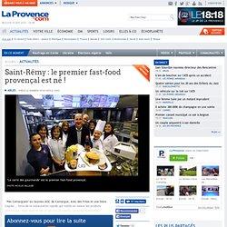 Saint-Rémy : le premier fast-food provençal est né !