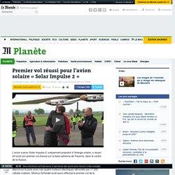 Premier vol réussi pour l'avion solaire « Solar Impulse 2 »