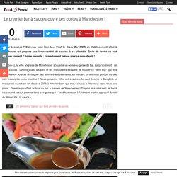 Le premier bar à sauces ouvre ses portes à Manchester ! - Food Powa