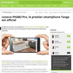 Lenovo PHAB2 Pro, le premier smartphone Tango est officiel