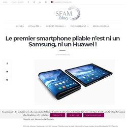 Le premier smartphone pliable n'est ni un Samsung, ni un Huawei !