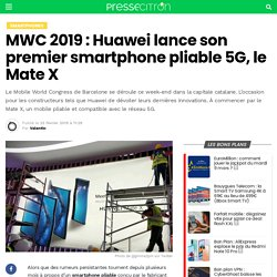MWC 2019 : Huawei lance son premier smartphone pliable 5G, le Mate X