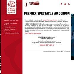 Premier spectacle au Cordon - Le Nombril du Monde