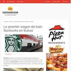Le premier wagon de train Starbucks en Suisse