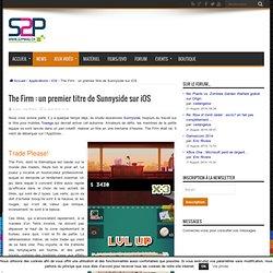 The Firm : un premier titre de Sunnyside sur iOS - S2Pmag