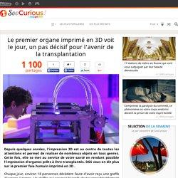 Le premier organe imprimé en 3D voit le jour, un pas décisif pour l'avenir de la transplantation