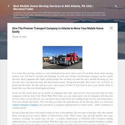 Hire The Premier Transport Company in Atlanta to Move Your Mobile Home Easily