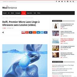 Dolfi, Premier Micro Lave Linge à Ultrasons Sans Lessive (video)