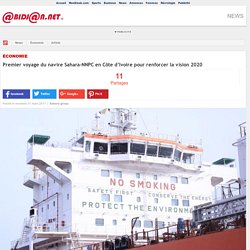 Premier voyage du navire Sahara-NNPC en C�te d�Ivoire pour renforcer la vision 2020
