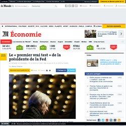Le «premier vrai test» de la présidente de la Fed