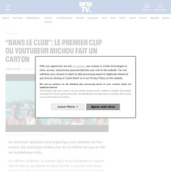 """""""Dans le club"""": le premier clip du YouTubeur Michou fait un carton"""