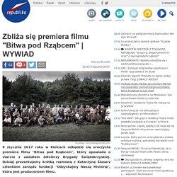 """Zbliża się premiera filmu """"Bitwa pod Rząbcem"""""""