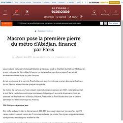Macron pose la première pierre du métro d'Abidjan, financé par Paris