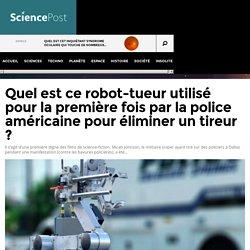 Quel est ce robot-tueur utilisé pour la première fois par la police américaine pour éliminer un tireur