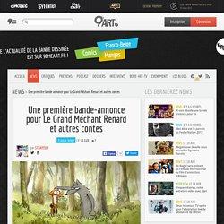 Une première bande-annonce pour Le Grand Méchant Renard et autres contes