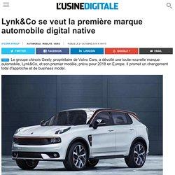 Lynk&Co se veut la première marque automobile digital native
