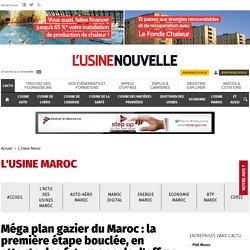 Méga plan gazier du Maroc : la première étape bouclée, en attente des futurs appels d'offres - L'Usine Maroc
