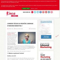 Comment réussir sa première campagne d'Inbound Marketing ?