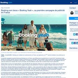 Booking.com lance « Booking Yeah », sa première campagne de publicité en France