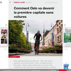Comment Oslo va devenir la première capitale sans voitures - Edition du soir Ouest France - 24/09/2018