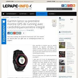Garmin lance sa première montre GPS de running avec cardiofréquencemètre intégré