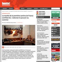 BASTA 23/01/14 La recette de la première cantine de France certifiée bio : redonner le pouvoir au cuisinier
