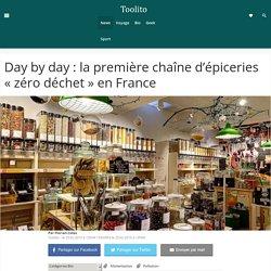 """Day by day : la première chaîne d'épiceries """"zéro déchet"""" en France"""