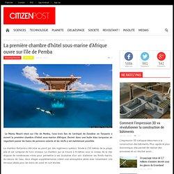 La première chambre d'hôtel sous-marine d'Afrique ouvre sur l'île de Pemba