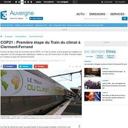 07/10/15 COP21 : Première étape du Train du climat à Clermont-Ferrand - France 3 Auvergne