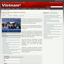 Première usine de compost au Vietnam
