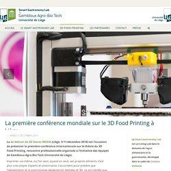 La première conférence mondiale sur le 3D Food Printing à Liège - Smart Gastronomy Lab