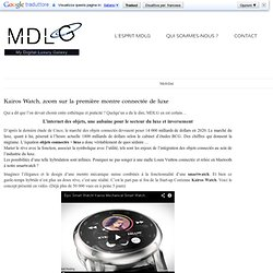 Kairos Watch, zoom sur la première montre connectée de luxe
