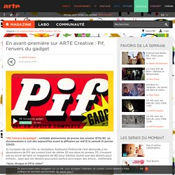 En avant-première sur ARTE Creative : Pif, l'envers du gadget