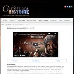 épisode La Première Croisade - Confessions d'Histoire