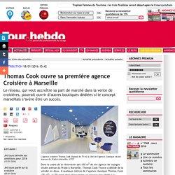 Thomas Cook ouvre sa première agence Croisière à Marseille