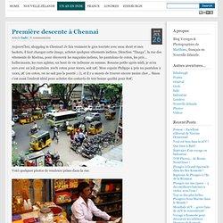 Première descente à Chennai « Blog & photos Matthieu Blog & photos Matthieu