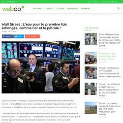 Wall Street : L'eau pour la première fois échangée, comme l'or et le pétrole !