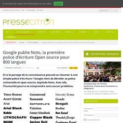 Google publie Noto, la première police d'écriture Open source pour 800 langues