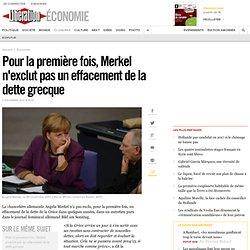 Pour la première fois, Merkel n'exclut pas un effacement de la dette grecque