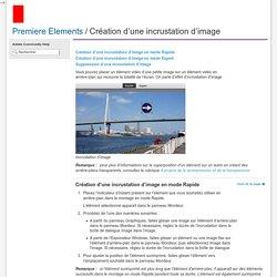 Adobe Premiere Elements * Création d'une incrustation d'image