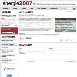Une première: de l'éolien au marché spot, Energie 2007.fr
