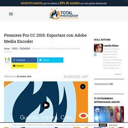Premiere Pro: Esportare con Adobe Media Encoder
