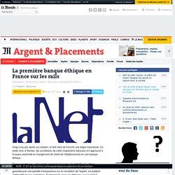 La première banque éthique française sur les rails