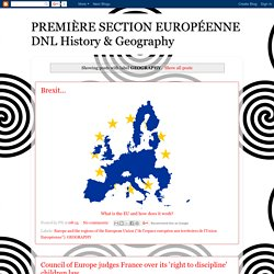PREMIÈRE SECTION EUROPÉENNE DNL History & Geography: GEOGRAPHY