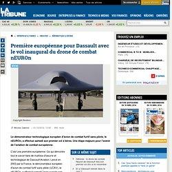 Première européenne pour Dassault avec le vol inaugural du drone de combat nEUROn